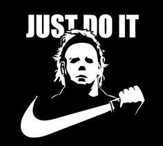 JUST DO IT Michael Myers Halloween shirt Horror Film scary movie Mike slasher    eBay