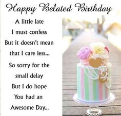 31 Happy Belated Birthday Wishes with Images - My Happy Birthday Wishes Happy Belated Birthday Quotes, Late Birthday Wishes, Happy Birthday Wishes Messages, Happy Birthday Nephew, Birthday Message For Friend, Happy Birthday Best Friend, Funny Birthday, Birthday Bash, Birthday Cards