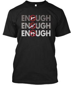 Enough Is Enough T Shirt Black T-Shirt Front