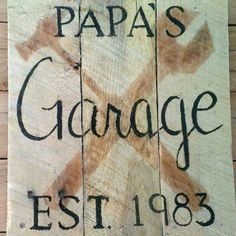 "Customizing our ""grandpa's garage"" sign! Painted with wood stain on reclaimed wood, these can safely be hung inside OR outside your home! These make great Christmas gifts for a special man in your life!"