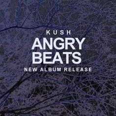 KUSH - Angry Beats
