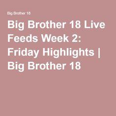Big Brother 18 Live Feeds Week 2: Friday Highlights   Big Brother 18