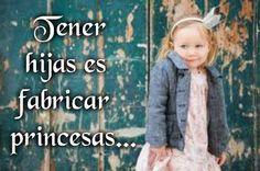 Tener hijas es fabricar princesas