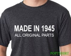 822970a6 70th Birthday Shirt, Made In 1947 All Original Parts Tshirt, T-shirt, Shirts,  Men's Shirts, 60th Tee, Funny Tshirts, Birthday Gift for him