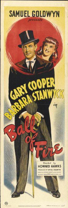 Ball of Fire~RKO~1941~Director:   Howard Hanks, Stars: Gary Cooper,  Barbara Stanwyck.