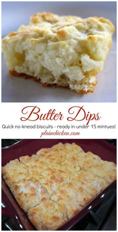Butter Dips Biscuit Recipe - only 6 simple ingredients! You probably have them in your pantry right now! No-kneading at all! Just mix dough together and pat down in pan. Ready in under 15 minutes!: