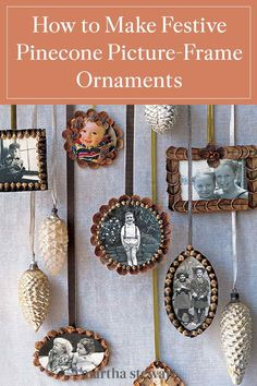 Learn how to make these vintage-inspired holiday ornament picture frames using pinecones and family photos. Follow our easy pinecone picture frame tutorial to help you create these different handmade ornaments. Hang them on your Christmas tree, on your mantel, or as a gift for family! #marthastewart #christmas #diychristmas #holidaydiyideas #diycrafts #crafts
