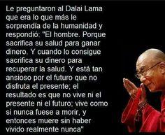 Acertadas palabras del Dalai Lama sobre nuestra cultura.