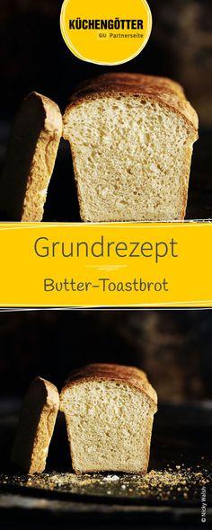 Grundrezept für Butter-Toastbrot zum selber machen
