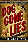 Free Kindle Book -   Dog Gone Lies (Pacheco & Chino Mysteries Book 1) Check more at http://www.free-kindle-books-4u.com/mystery-thriller-suspensefree-dog-gone-lies-pacheco-chino-mysteries-book-1/