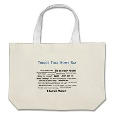 """""""Things That Moms Say"""" Tote Bag makes a great gift! Great Mother's Day gift!"""
