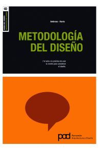 Bases del diseño: Metodologia del Diseño.  Gavin Ambrose, Paul Harris.
