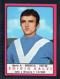 FIGURINE PANINI CALCIATORI 1967-68 EGIDIO SALVI-BRESCIA | eBay