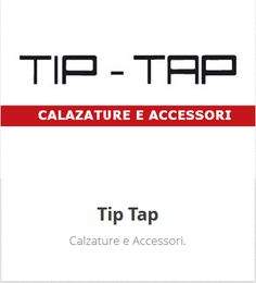 TiP - TAP Calzature e Accessori - http://www.alborgomirandola.it/negozi/tiptap/index.html - Seguici su Facebook https://www.facebook.com/pages/Tip-Tap-calzature-e-accessori/145035868847213