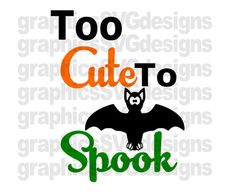 Too Cute To Spook SVG File For Cricut and Cameo by SukiesDesigns