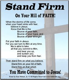 Stand Firm On Your Hill of FAITH! ..... You have Committed to JESUS!