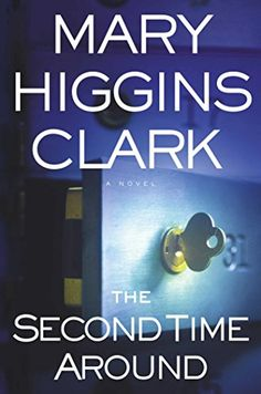 The Second Time Around: A Novel by Mary Higgins Clark