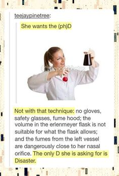 "I've spent too many years among scientists - this is not only funny but I thought ""where is her safety equipment?!"""