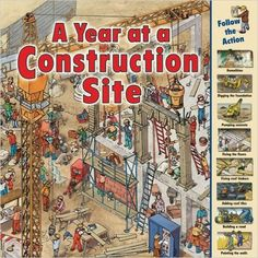 Amazon.com: A Year at a Construction Site (Time Goes By) (9781580137959): Nicholas Harris: Books