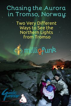 Chasing the Aurora in Tromso, Norway: Two Very Different Ways to See the Northern Lights from www.MilliGFunk.com
