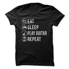 Eat. Sleep. Play Guitar. Repeat ***Also available in Bass***