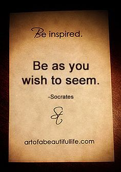 Be As You Wish to Seem - It just might be who you were created to be. | Read more... artofabeautifullife.com