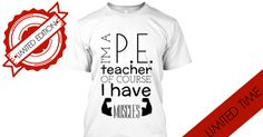 If you are a physical education teacher and have muscles, these t-shirts are definitely for you!!! Make sure you keep one for yourself. Don't forget they are available for a limited time only! #tshirt #peteacher #physicaleducation #physicaleducator #sport #gym #school #teespring #outfit #fun #gift