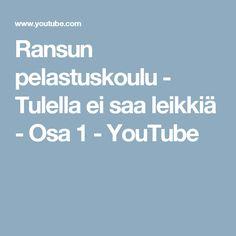 Ransun pelastuskoulu - Tulella ei saa leikkiä - Osa 1 - YouTube