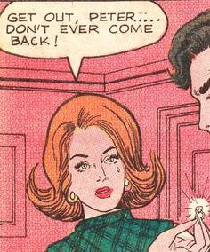 "Comic Girls Say.. "" Get out, Peter...don't ever come back ! "" #comic #vintage #popart"