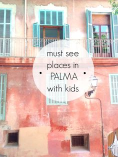 Dreaming of summer with my top five things to do in Palma with Kids