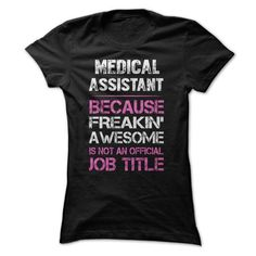 Make this awesome proud Medical Assistant: Awesome Medical Assistant Shirt as a great gift job jobtitle Shirts T-Shirts for Medical Assistants