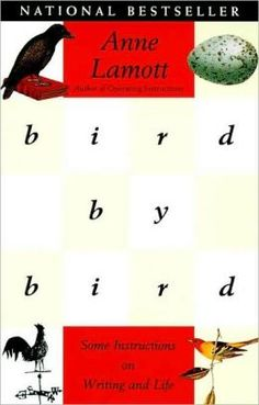 What every writer should have on their bookshelf: #4 bird by bird by Anne Lamott