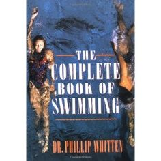 The Complete Book of Swimming (Paperback) http://www.amazon.com/dp/0679746676/?tag=wwwmoynulinfo-20 0679746676