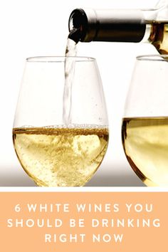 6 White Wines That Are Better Than What You're Probably Drinking Right Now. Step away from the Pinot Grigio and try some of these instead.