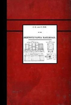 Charles Douglas Fox = Pennsylvania Railroad = Railway Construction 1874 history