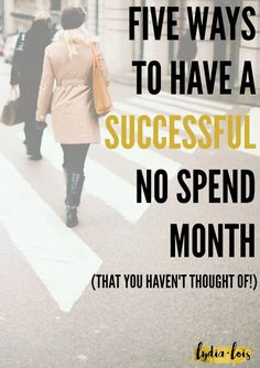 Have you ever heard of a no spend month, or week, or year? They can be great ways to build up a quick savings of cash and jump start a budget. However, just jumping in can be a little hard if you've never done something like this before. Today I've come up with five NEW ways to have a successful no spend month. (Or whatever time frame you want!) :)