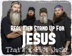 Duck Dynasty men aren't afraid to make a statement about Jesus Christ love themmm