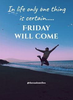TGIF is the best thing after a hectic, slow, tiring week. Here we share with you a collection of best TGIF Quotes, Thank God It's Friday Quotes. Tgif Quotes, Its Friday Quotes, Friday Humor, Poem Quotes, Sarcastic Quotes, Daily Quotes, Wisdom Quotes, Poems, Funny Father Daughter Quotes