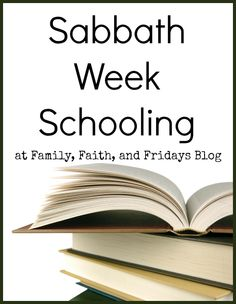 Family, Faith, and Fridays: Do you know about Sabbath Week Schooling?  It's our new way of doing things! #homeschool #schedule