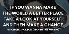 man in the mirror -MJ