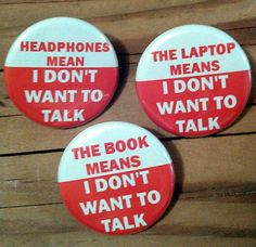 Leave me alone in public 1.25 inch pinback button set of 3. $4.25, via Etsy.