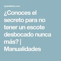 ¿Conoces el secreto para no tener un escote desbocado nunca más? | Manualidades Sewing Techniques, Pattern Drafting, Diy Clothes, Sewing Projects, Corset, Sewing Patterns, Knitting, Art, Fashion 2017