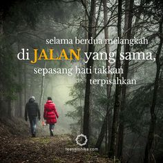 Selama berdua melangkah di JALAN yang sama, sepasang hati takkan terpisahkan (Jalan kebenaran dan Hidup) Quotes Rindu, Bible Quotes, Best Quotes, Love Quotes, Motivational Quotes, Inspirational Quotes, Meaning Of Love, Biblical Quotes, Love My Family