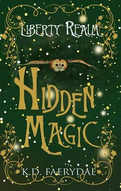 Hidden Magic (Liberty Realm) by K. D. Faerydae, http://www.amazon.co.uk/dp/178306188X/ref=cm_sw_r_pi_dp_DBl9sb0P14ND4