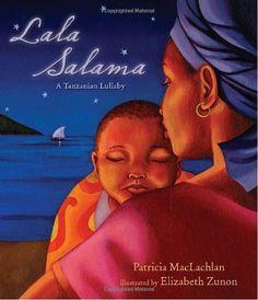 Lala Salama: A Tanzanian Lullaby by Patricia Maclachlan http://www.amazon.com/dp/0763647470/ref=cm_sw_r_pi_dp_4qsdub0A8GXPZ