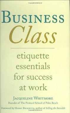 Business Class: Etiquette Essentials for Success at Work by Jacqueline Whitmore, http://www.amazon.com/dp/0312338090/ref=cm_sw_r_pi_dp_qc3qtb1NRKSXZ