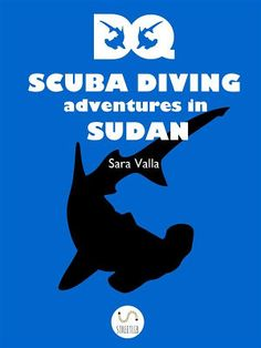 DQ Scuba diving adventures in Sudan in out in English: https://sell.streetlib.com/book/dq-scuba-diving-adventures-in-sudan-sara-valla #scubadiving #books #e-books #Sudan #scubadiving #scuba #adventures