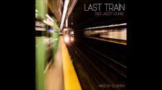 Last Train - Deep Jazzy Lounge Mix (2017)
