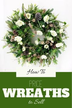If you sell your DIY wreath creations, you may be asking is there a formula or method to help with pricing the wreaths.  The answer is yes.  Check out this article to help you price your wreaths to sell!