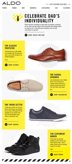 Diggin the staggered layout with yellow text Aldo - Product Showcase Email Blast Design Ideas E-mail Marketing, Email Marketing Design, Email Marketing Campaign, Advertising Campaign, Marketing Ideas, Business Marketing, Email Layout, Newsletter Layout, Email Newsletter Design